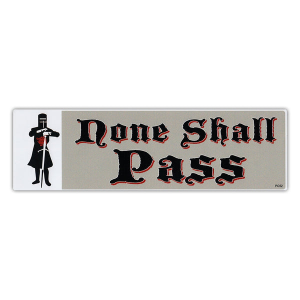 Bumper Sticker - None Shall Pass
