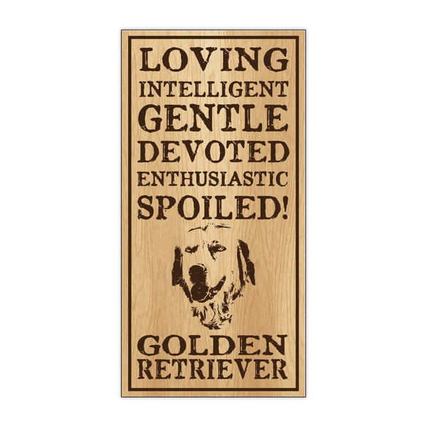 Wood Sign - Spoiled Golden Retriever