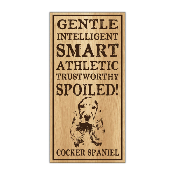 Wood Sign - Spoiled Cocker Spaniel