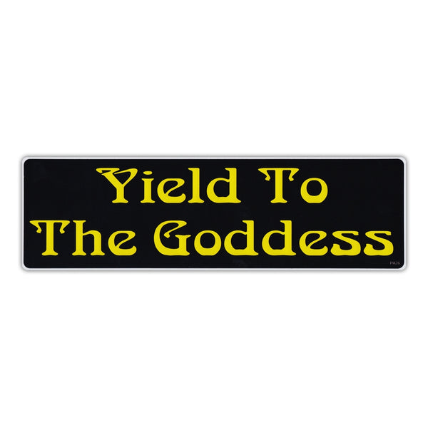 Bumper Sticker - Yield To The Goddess