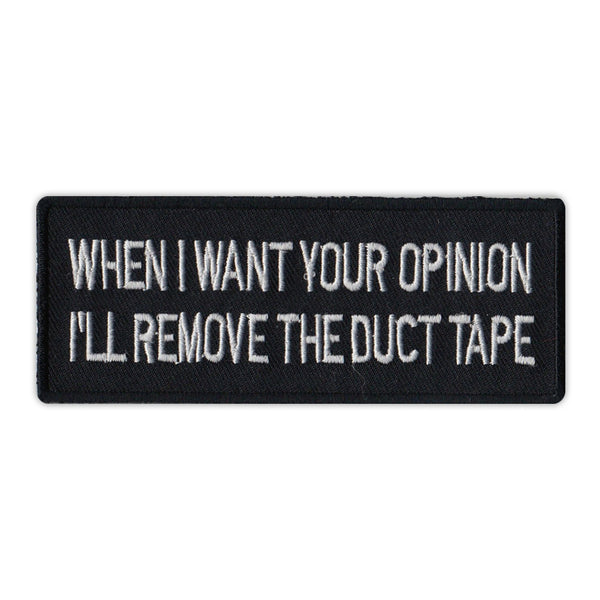 Patch - When I Want Your Opinion I'll Remove The Duct Tape