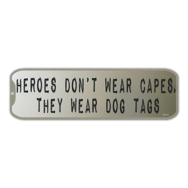 Bumper Sticker - Heroes Don't Wear Capes, They Wear Dog Tags