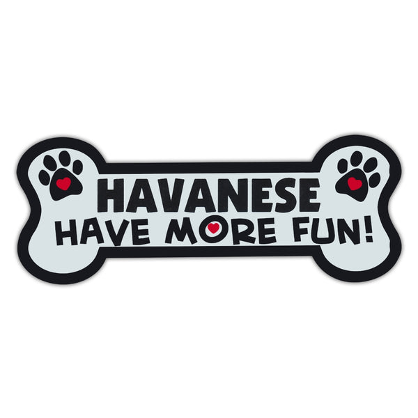 Dog Bone Magnet - Havanese Have More Fun!