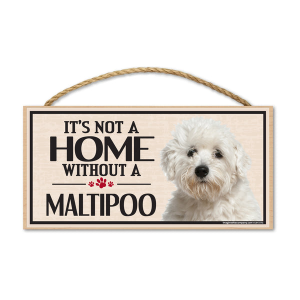 Wood Sign - It's Not A Home Without A Maltipoo