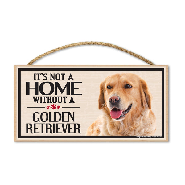 Wood Sign - It's Not A Home Without A Golden Retriever
