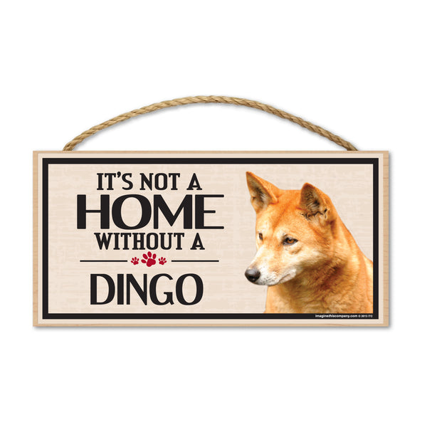 Wood Sign - It's Not A Home Without A Dingo