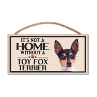 Wood Sign - It's Not A Home Without A Toy Fox Terrier