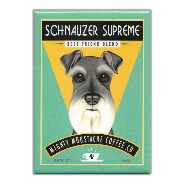 Refrigerator Magnet - Schnauzer Supreme Coffee Best Friend Blend