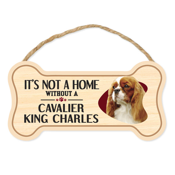 "Bone Shape Wood Sign - It's Not A Home Without A Cavalier King Charles Spaniel (10"" x 5"")"