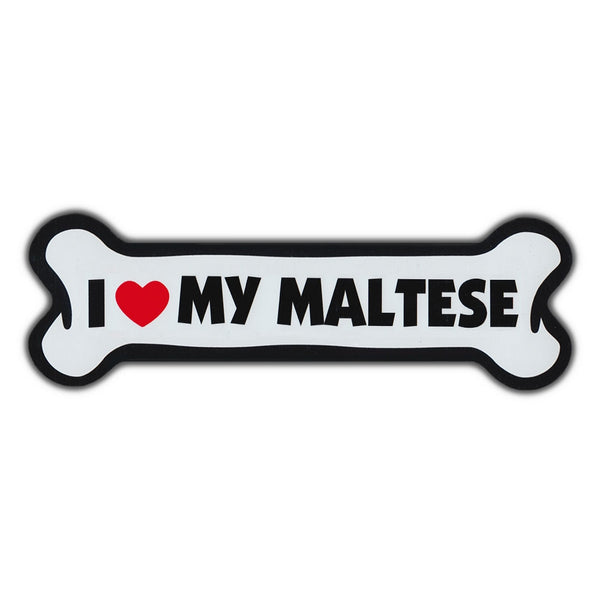Giant Size Dog Bone Magnet - I Love My Maltese