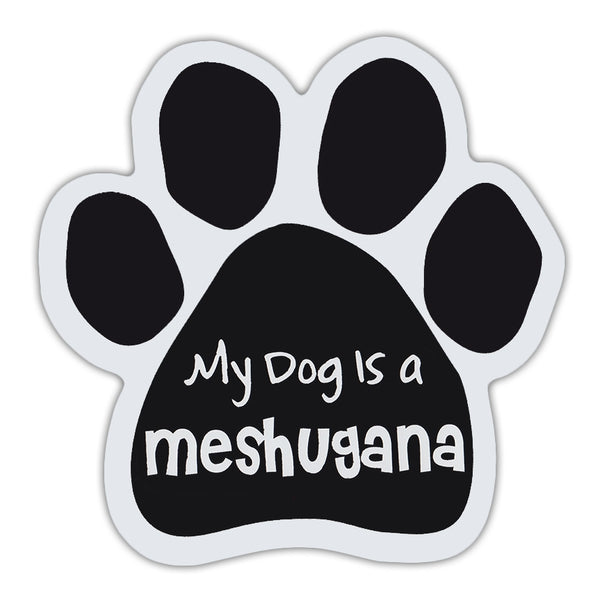 Dog Paw Magnet - My Dog Is A Meshugana