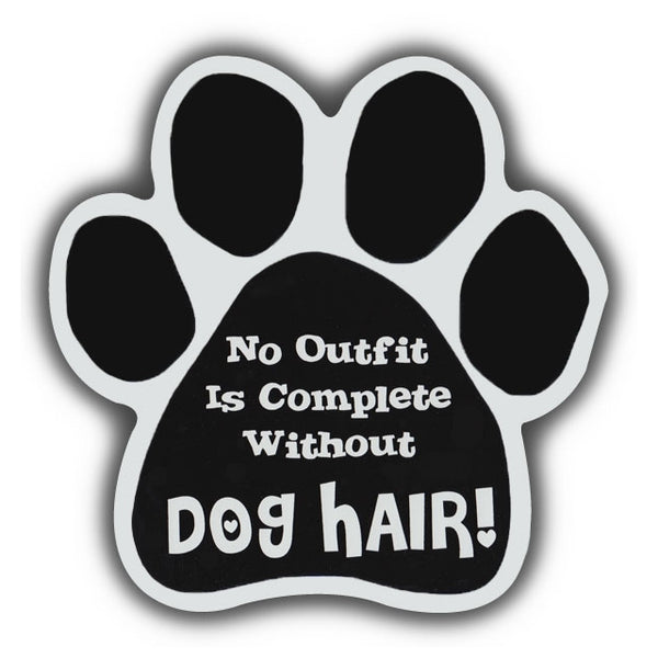 Dog Paw Magnet - No Outfit Is Complete Without Dog Hair