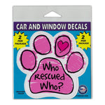 "Window Decals (2-Pack) - Who Rescued Who?, Pink (4.25"" x 4"")"