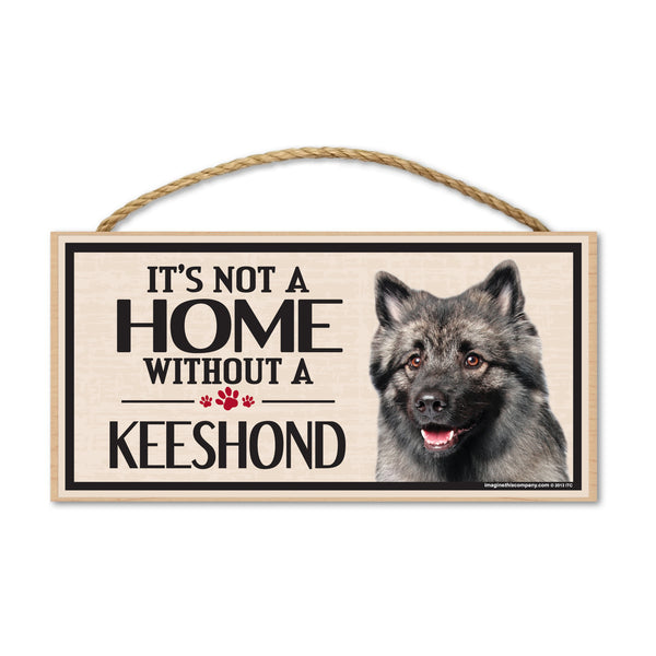 Wood Sign - It's Not A Home Without A Keeshond