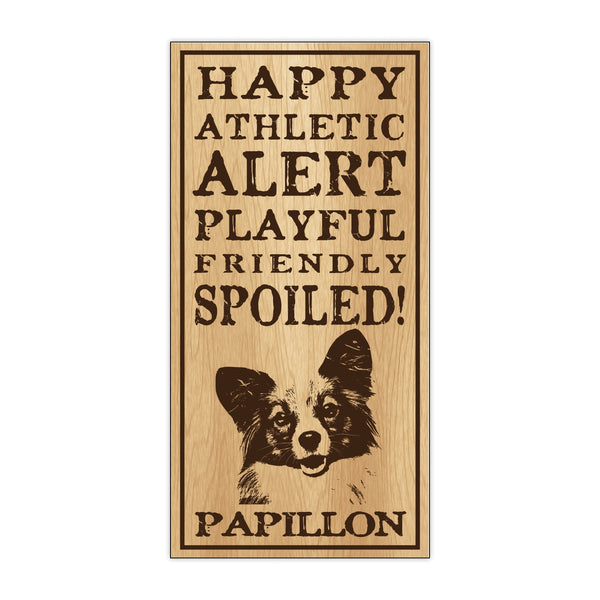 Wood Sign - Spoiled Papillon