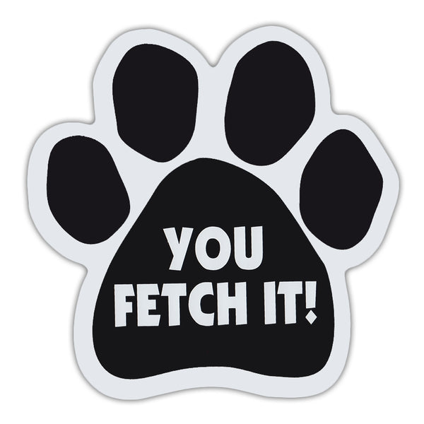 Dog Paw Magnet - You Fetch It