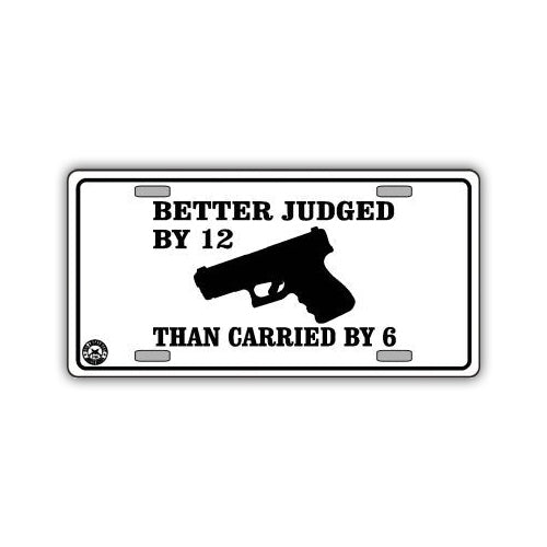 Aluminum License Plate Cover - Judged By 12, Carried By 6