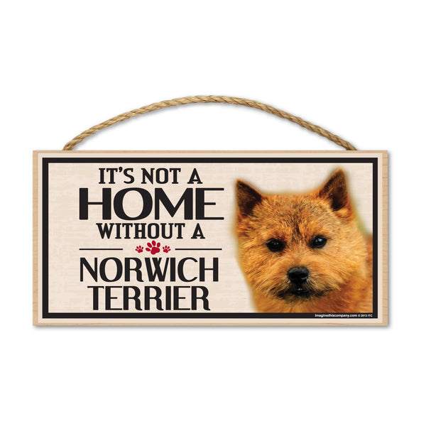 Wood Sign - It's Not A Home Without A Norwich Terrier