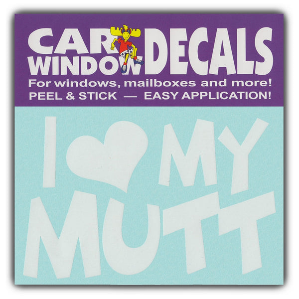 "Window Decal - I Love My Mutt (4.5"" Wide)"