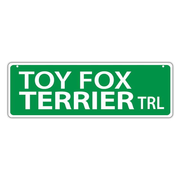 Novelty Street Sign - Toy Fox Terrier Trail
