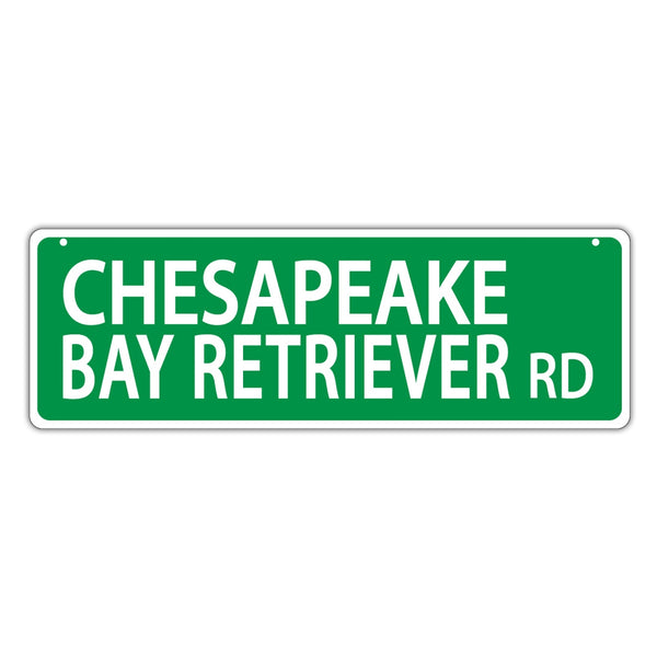 Street Sign - Chesapeake Bay Retriever Road