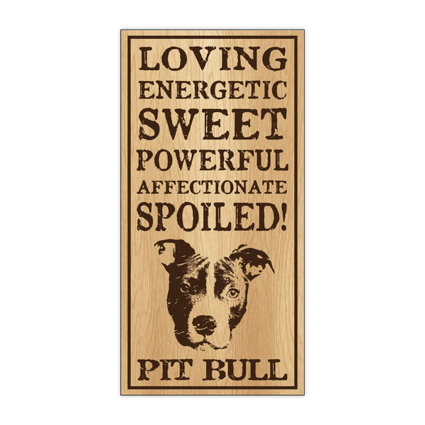 Wood Sign - Spoiled Pit Bull