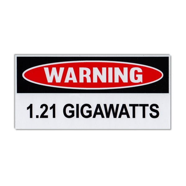Funny Warning Sticker - 1.21 Gigawatts