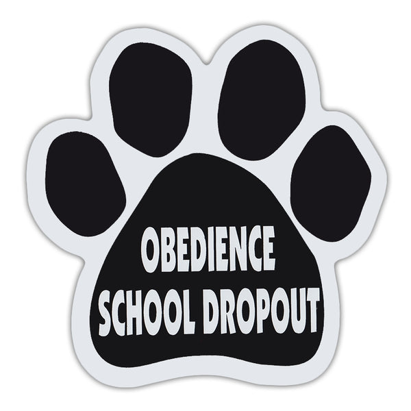 Dog Paw Magnet - Obedience School Dropout