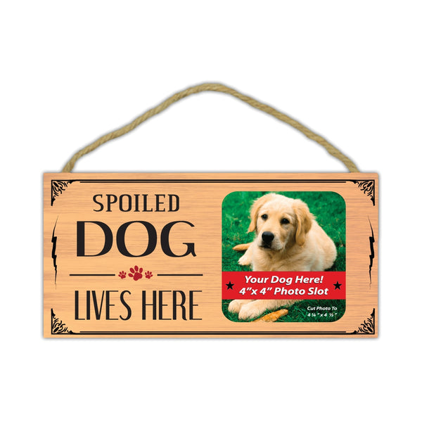 "Wood Sign - Spoiled Dog Lives Here (Picture Frame)  (10"" x 5"")"