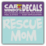 "Window Decal - Rescue Mom (4.5"" Wide)"