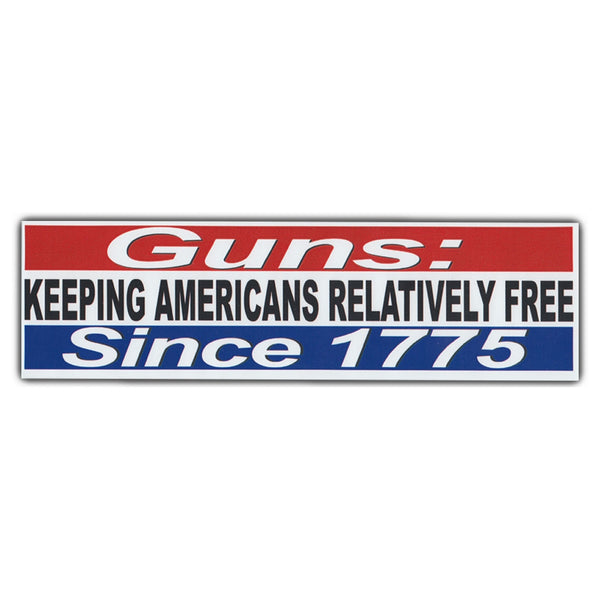 Bumper Sticker - GUNS: Keeping Americans Relatively Free Since 1775