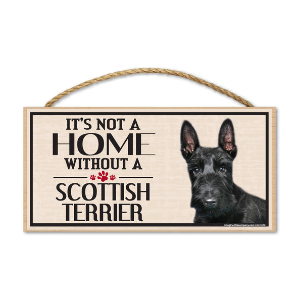Wood Sign - It's Not A Home Without A Scottish Terrier