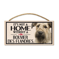 Wood Sign - It's Not A Home Without A Bouvier des Flandres