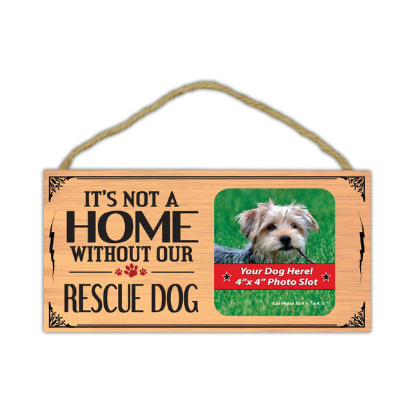 "Wood Sign - It's Not Home Without Our Rescue Dog (Picture Frame) (10"" x 5"")"