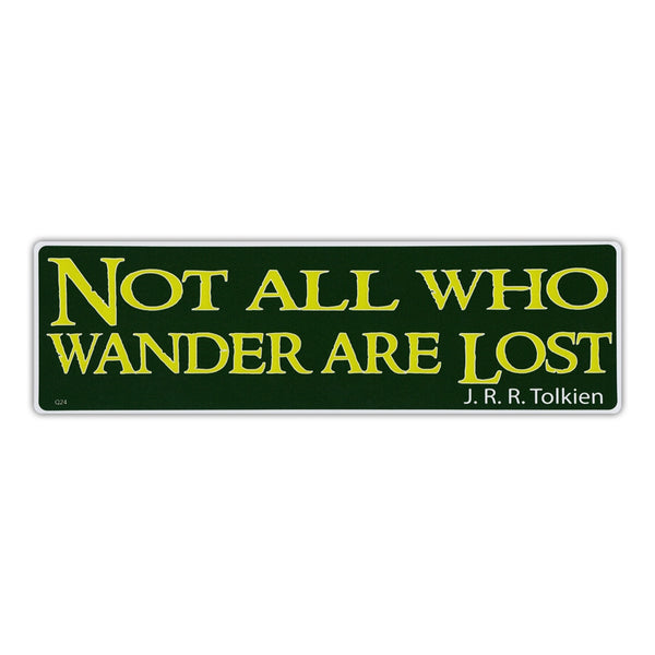 Bumper Sticker - Not All Who Wander Are Lost