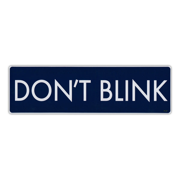 Bumper Sticker - Don't Blink