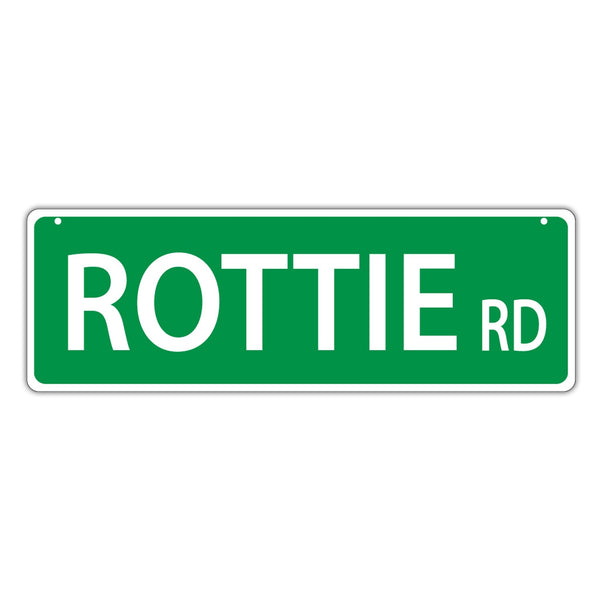 Novelty Street Sign - Rottie Road (Rottweiler)