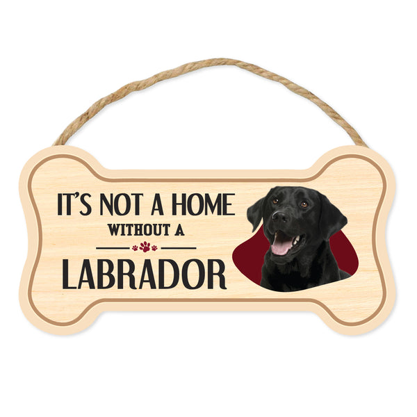 "Bone Shape Wood Sign - It's Not A Home Without A Black Lab (10"" x 5"")"