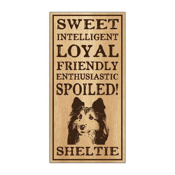 Wood Sign - Spoiled Sheltie