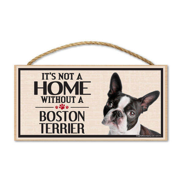 Wood Sign - It's Not A Home Without A Boston Terrier