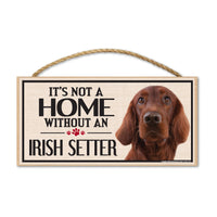 Wood Sign - It's Not A Home Without An Irish Setter