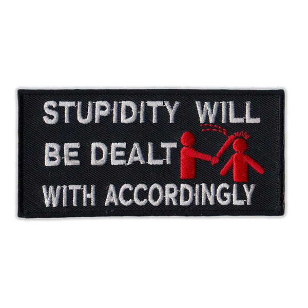 Patch - Stupidity Will Be Dealt With Accordingly