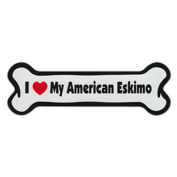 Dog Bone Magnet - I Love My American Eskimo