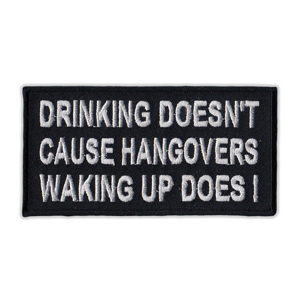 Patch - Drinking Doesn't Cause Hangovers Waking Up Does!