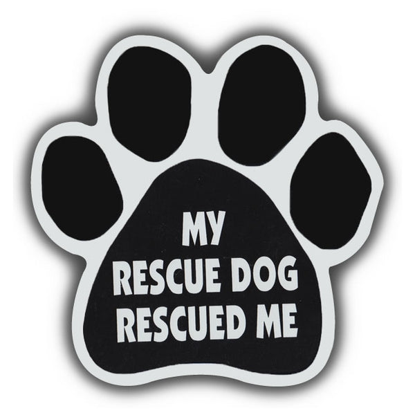 Dog Paw Magnet - My Rescue Dog Rescued Me