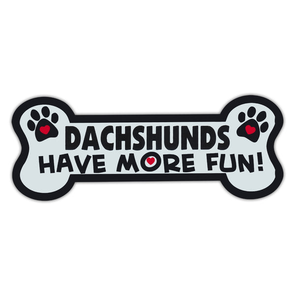 Dog Bone Magnet - Dachshunds Have More Fun!