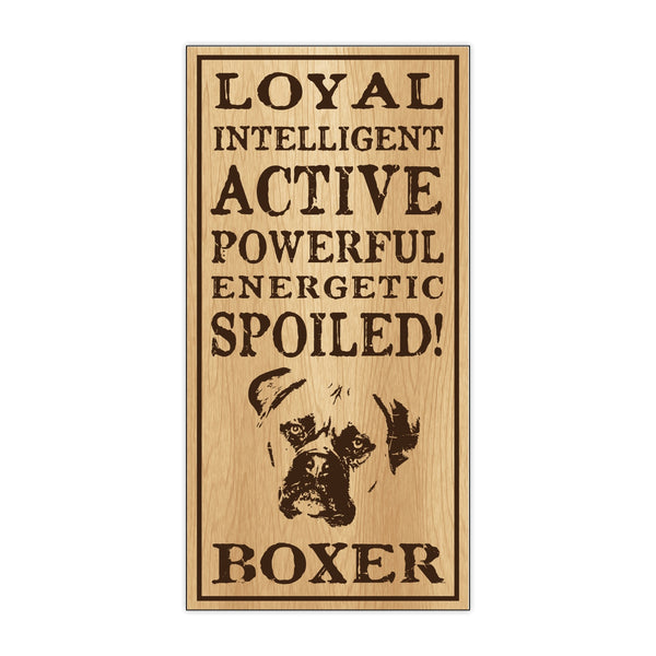 Wood Sign - Spoiled Boxer