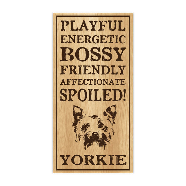 Wood Sign - Spoiled Yorkie