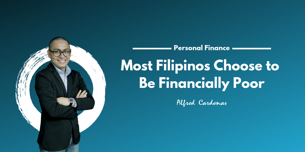 Most Filipinos Choose to Be Financially Poor