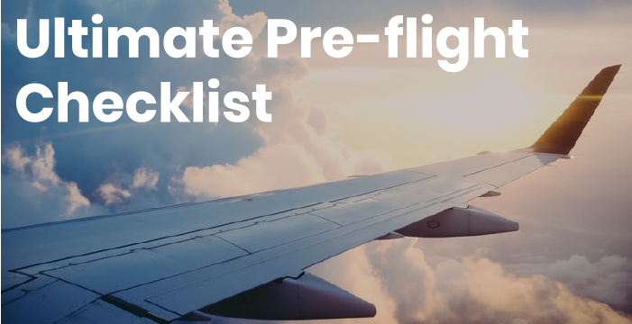 Your Ultimate Pre-Flight Checklist